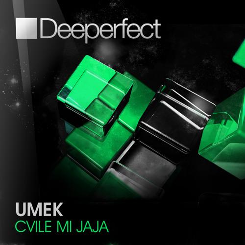 UMEK - Cvile Mi Jaja [Deeperfect] / Teaser
