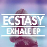 Ecstasy - Exhale