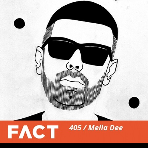 FACT mix 405 - Mella Dee (Oct '13)