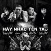 Hãy Nhắc Tên Tao - Tonny Việt ft Emcee L , MCeeTee & Eddy Việt