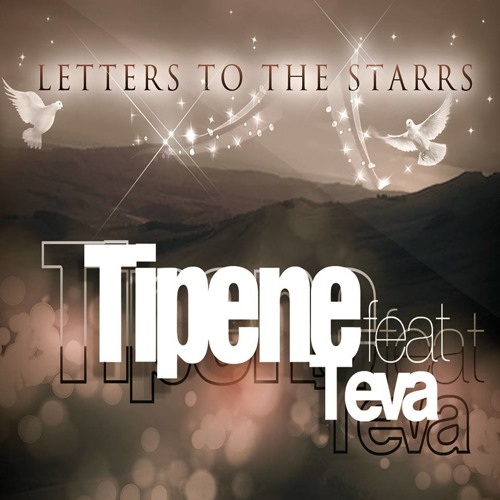 Tipene - Letters To The Starrs (feat. Teva Valentine)