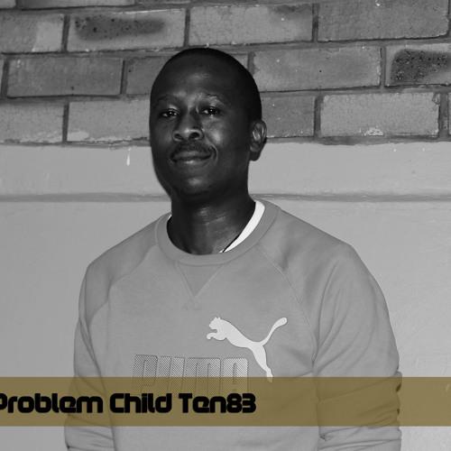 Problem Child Ten83 - Etla Ndofaya CLIP
