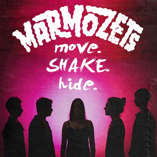 Marmozets // Move Shake Hide