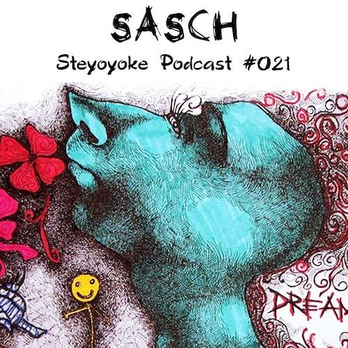 Sasch - Steyoyoke Podcast #021