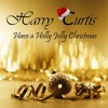 Santa Claus Is Coming To Town - Harry Curtis