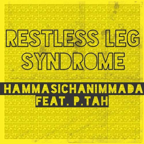 Restless Leg Syndrome feat. P.tah - Hammasichanimmada (Free DL)