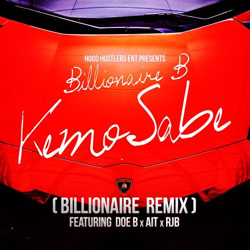 "Billionaire B Ft Doe B x AIT x RJB - ""KemoSabe""  (Billionaire Remix)"