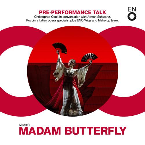 ENO Pre-performance talk 16.10.13: Puccini's Madam Butterfly