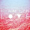 I AM IN LOVE - RAW HEART