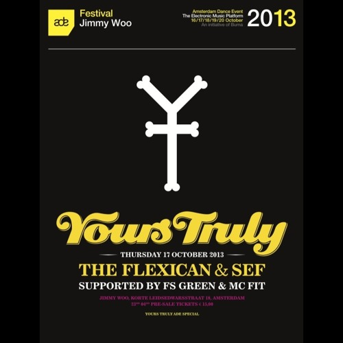 The Flexican & Sef - Yours Truly - #ADE13 (Live Set)