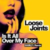 Loose Joints Feat. Lloletta Holloway - Is It All Over My Face (Doorly Remix)