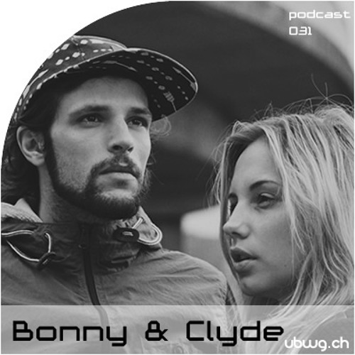 Podcast 031 - Bonny & Clyde - ubwg.ch