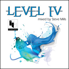"""LEVEL IV""  Mixed by Steve Mills"