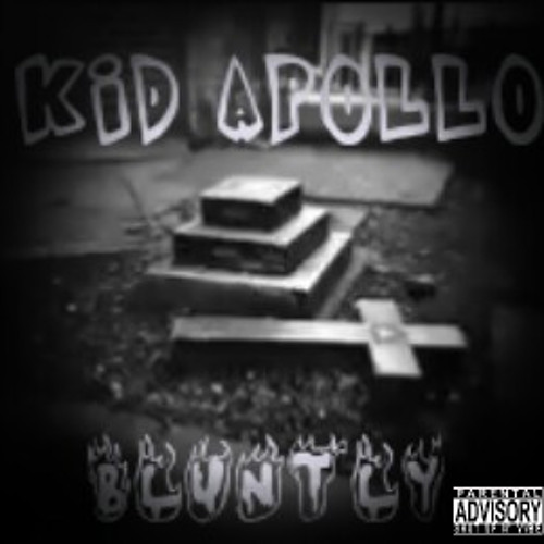 KiD Apollo- Bluntly (Prod By MAVO & DJ KrooKidSmile)