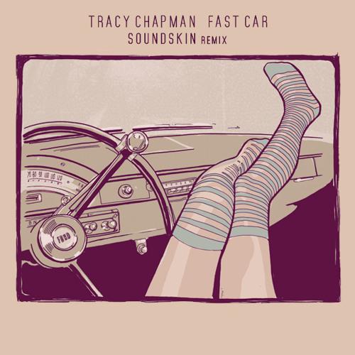 Tracy Chapman - Fast Car (Soundskin Remix)