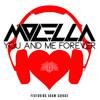 Molella Feat Adam Savage - You And Me Forever (Molella & Montorsi Mix) [PREVIEW]