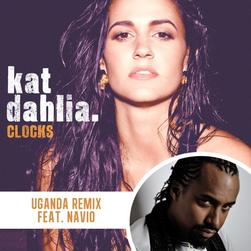 Clocks (REMIX) Kat Dahlia Ft Navio (UGANDA)