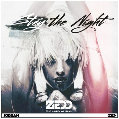ZEDD - STAY THE NIGHT (REMIX)