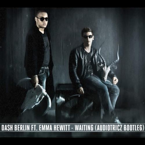 Dash Berlin Ft. Emma Hewitt - Waiting (Audiotricz Bootleg) (Free Release)