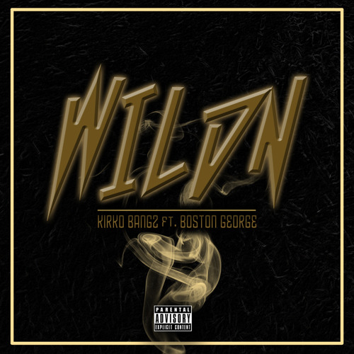Kirko Bangz -Wildin Feat. Boston George