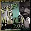 Fen Di Money By P.O.G. Produced by KINGZBREAD [2013]
