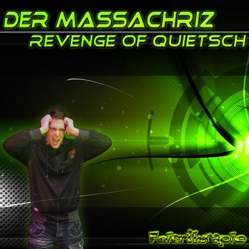 Der Massachriz - Revenge of Quietsch