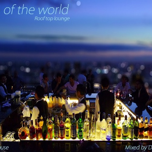 Top Of The World Jazzy House lounge