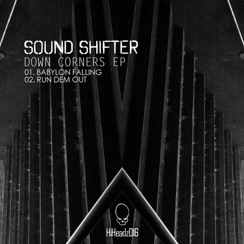 Sound Shifter - Run Dem Out (Down Corners EP) Hi Headz 016