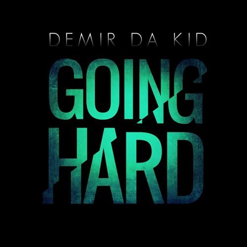 Demir Da Kid - Going Hard