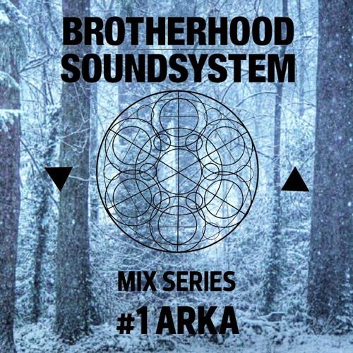 Brotherhood Soundsystem - Mix Series #1 ARKA