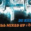 Download DJ RHIP- All Mixed Up #8 Mp3