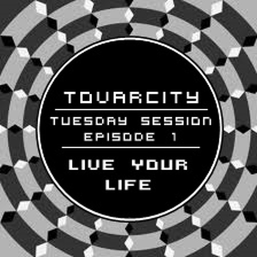 Tuesday Session Episode 1 By Tovarcity
