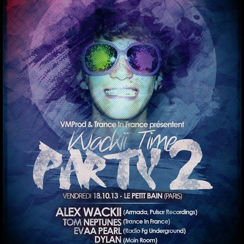 "Mix Live from ""Wackii Time Party2"" - le Petit Bain @Paris - Evâa Pearl"