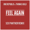 One Republic vs Thomas Gold - Feel Again (Sex Panther Remix)  ***FREE DOWNLOAD***
