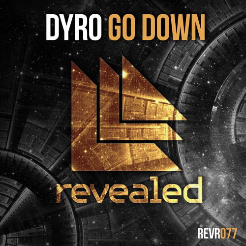 Dyro - Go Down [OUT NOW]