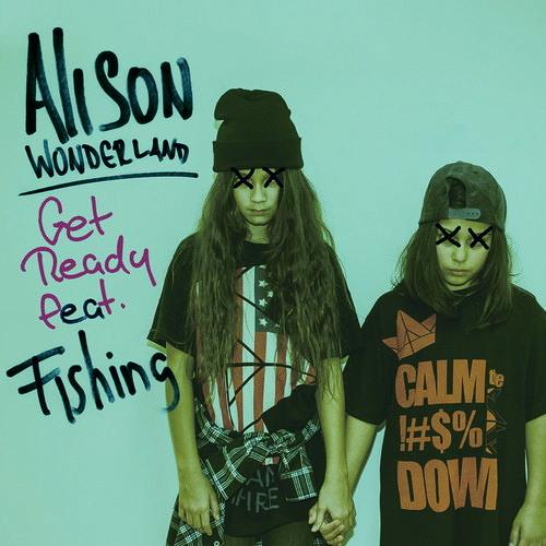 Alison Wonderland - Get Ready (Leaderboy Remix)