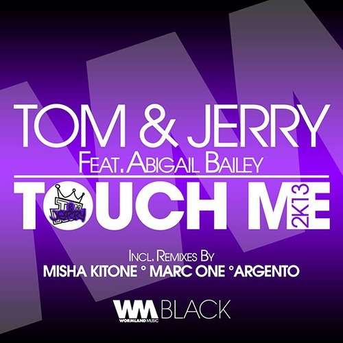 Touch Me 2k13 (Marc One Remix) by Tom Novy & Jerry Ropero ft. Abigail Bailey