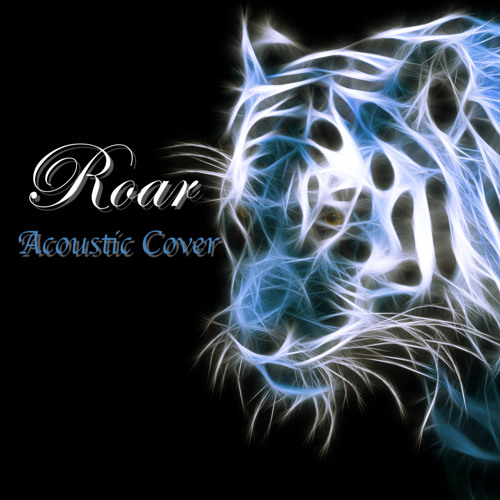 Roar (Acoustic Cover)