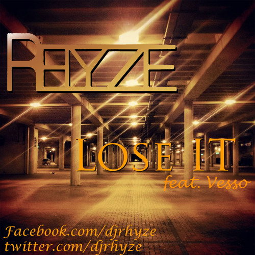 Lose It by Rhyze ft. Vesso