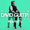 Afrojack vs. David Guetta & Sia - Titanium Peanuts (Illumine Mashup) *FREE DL*.mp3