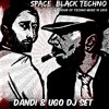 Free Download - Dandi & Ugo dj set - Space Black Techno - 10 2013 - 1 hour of TECHNO Music