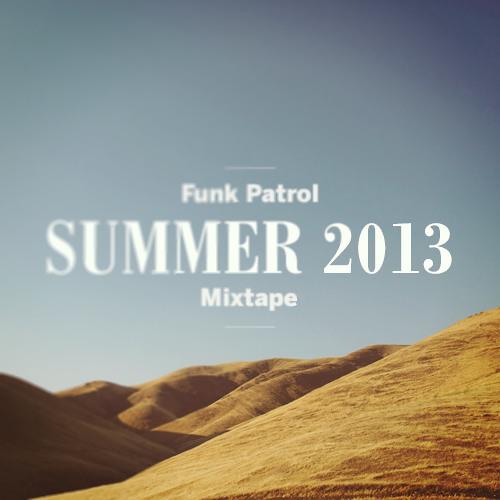 FunkPatrol Summer2013 Mixtape