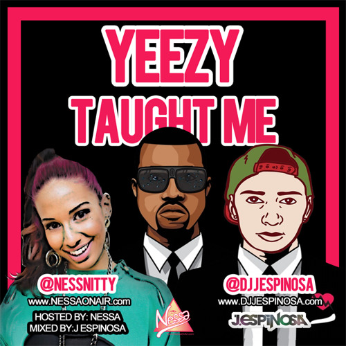 J. ESPINOSA - Yeezy Taught Me Mix (CLEAN)Hosted by Nessa ***DIRTY VERSION DL IN DESCRIPTION