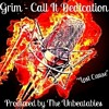 Grim - Call It Dedication (Prod. By The Unbeatables)
