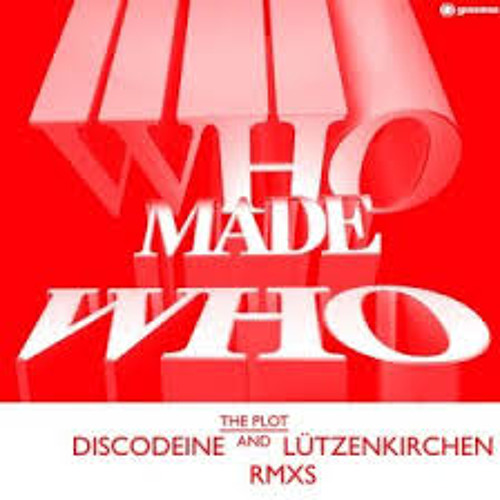 Who Made Who - The Plot (Discodeine Remix)
