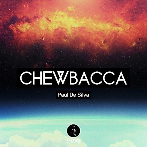 Paul De Silva - Chewbacca (Original Mix) Out Now! [Preston Recordings]