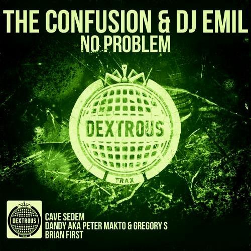 The Confusion & DJ Emil - No Problem (Cave Sedem Remix) [Dextrous Trax] OUT NOW!