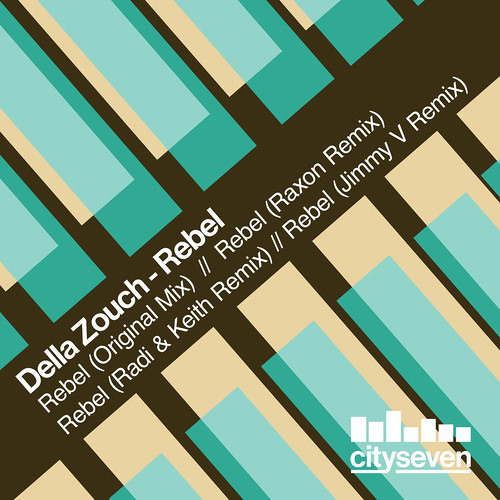Della Zouch - Rebel (All mixes, Original - Raxon - Radi & Keith - Jimmy V) [OUT NOW]
