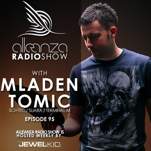Mladen Tomic - Alleanza Radio Show Episode 95