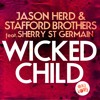 Jason Herd & Stafford Brothers feat Sherry St Germain - Wicked Child (Slice N Dice Remix) OUTNOW